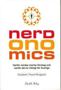 bokomslag Nerdonomics : varför nördar startar företag och varför det är viktigt för Sverige