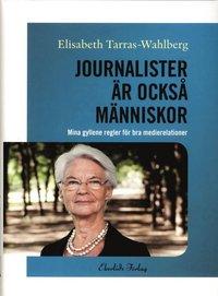 bokomslag Journalister är också människor : mina gyllene regler för bra medierelationer