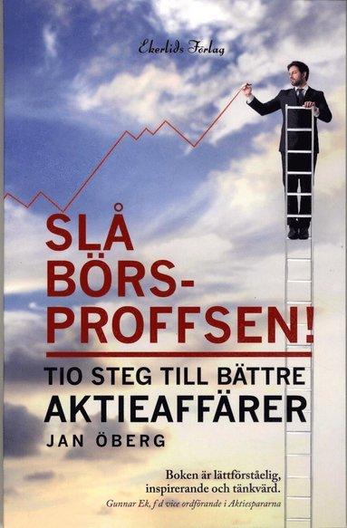 bokomslag Slå börsproffsen! : tio steg till bättre aktieaffärer