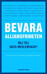 bokomslag Bevara alliansfriheten - nej till Nato-medlemskap!