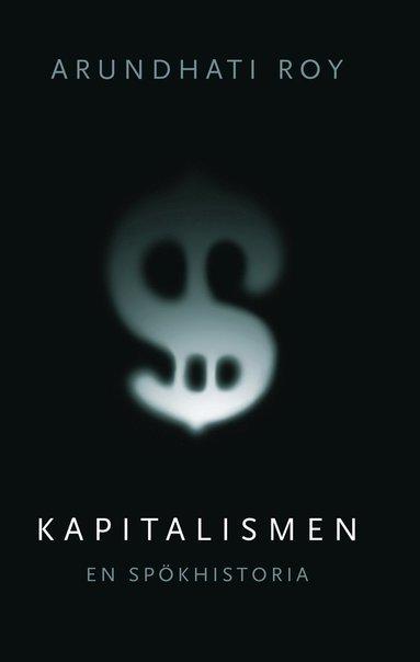 bokomslag Kapitalismen : en spökhistoria