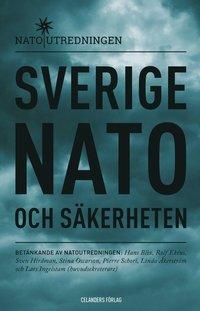 bokomslag Sverige, Nato och säkerheten : betänkande av Natoutredningen