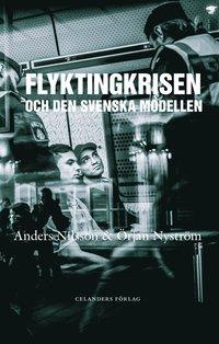 bokomslag Flyktingkrisen och den svenska modellen