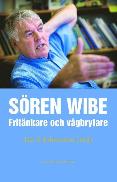 bokomslag Sören Wibe : fritänkare och vägbrytare
