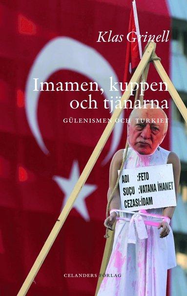 bokomslag Imamen, kuppen och tjänarna : Gülenismen och Turkiet