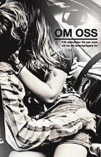 bokomslag Om oss : 100 aktiviteter för par som vill ha ett äventyrligare liv