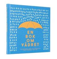 bokomslag En bok om vädret : från antarktisk kyla till ökenhetta