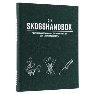 bokomslag Din skogshandbok - en överlevnadshandbok för survivalister och andra skogstokiga