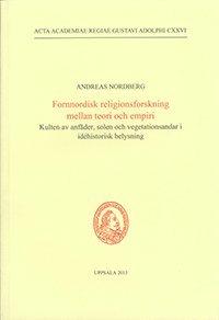 bokomslag Fornnordisk religionsforskning mellan teori och empiri