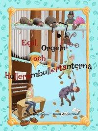 bokomslag Egil, Orgeln och Hullerombullertanterna