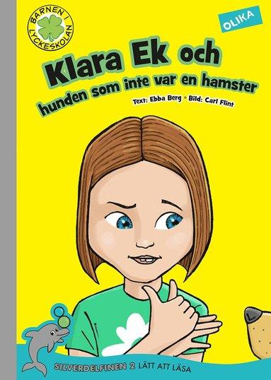bokomslag Klara Ek och hunden som inte var en hamster