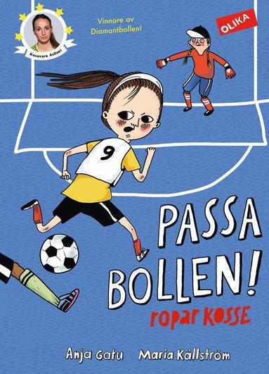bokomslag Passa bollen! : ropar Kosse