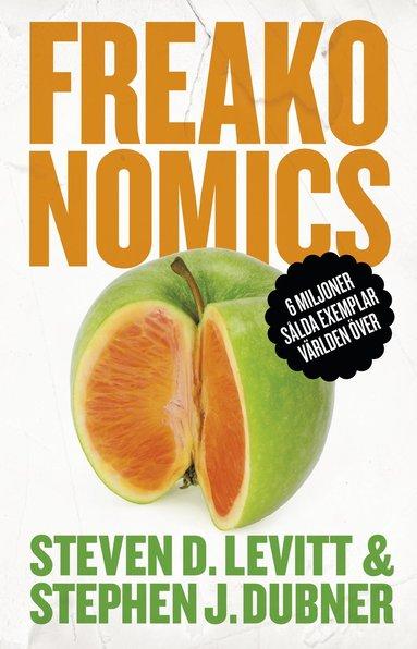 bokomslag Freakonomics : en vildsint ekonom förklarar det moderna livets gåtor