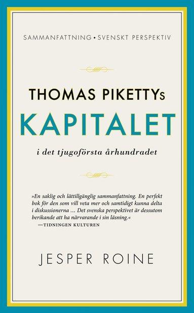 bokomslag Thomas Pikettys Kapitalet i det tjugoförsta århundradet : sammanfattning, svenskt perspektiv