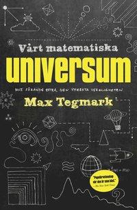 bokomslag Vårt matematiska universum : mitt sökande efter den yttersta verkligheten