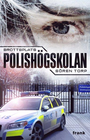 bokomslag Brottsplats Polishögskolan : kriminalroman