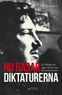 bokomslag Nu rasar diktaturerna! Per Wahlöö och vägen till den nya kriminalromanen