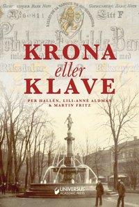 bokomslag Krona eller klave : Utvecklingen av kreditmarknaden i Göteborg under 1800-t