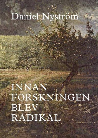 bokomslag Innan forskningen blev radikal : en historiografisk studie av arbetarhistoria och kvinnohistoria