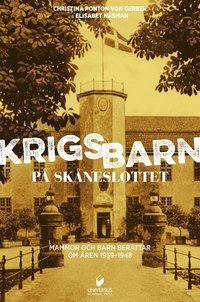 bokomslag Krigsbarn på Skåneslottet : mammor och barn berättar om åren 1939-1948