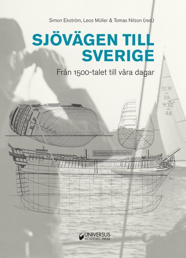 bokomslag Sjövägen till Sverige : från 1500-talet till våra dagar