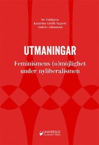 bokomslag Utmaningar : feminismens (o)möjlighet under nyliberalismen