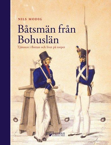 bokomslag Båtsmän från Bohuslän : tjänsten i flottan och livet på torpet