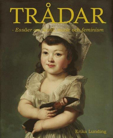 bokomslag Trådar - essäer om textil, mode och feminism