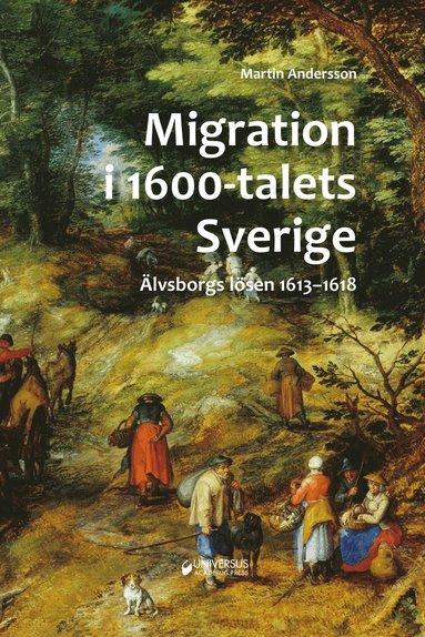 bokomslag Migration i 1600-talets Sverige. Älvsborgs lösen 1613-1618