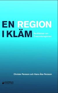 bokomslag En region i kläm : berättelsen om Öresundsregionen