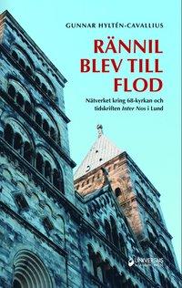 bokomslag Rännil blev till flod : nätverket kring 68-kyrkan och tidskriften Inter Nos I Lund