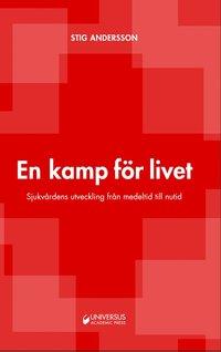 bokomslag En kamp för livet : sjukvårdens utveckling från medeltid till nutid
