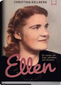bokomslag Ellen :  En roman om livet, kärleken och demens