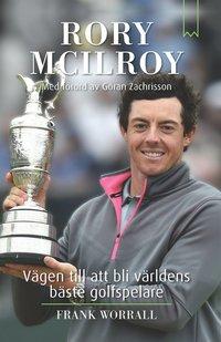 bokomslag Rory McIlroy : vägen till att bli världens bäste golfspelare