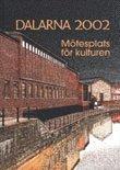 bokomslag Dalarna 2002, mötesplats för kulturen