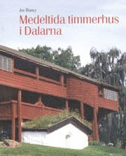 bokomslag Medeltida timmerhus i Dalarna
