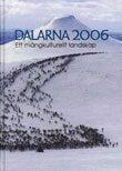 bokomslag Dalarna 2006 Ett mångkulturellt landskap