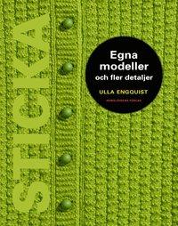 bokomslag Sticka : egna modeller och fler detaljer