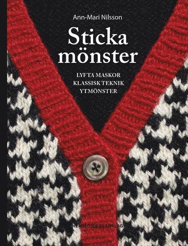 bokomslag Sticka mönster : lyfta maskor, flerfärgsstickning, ytmönster