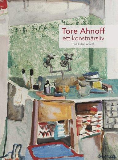 bokomslag Tore Ahnoff : ett konstnärsliv