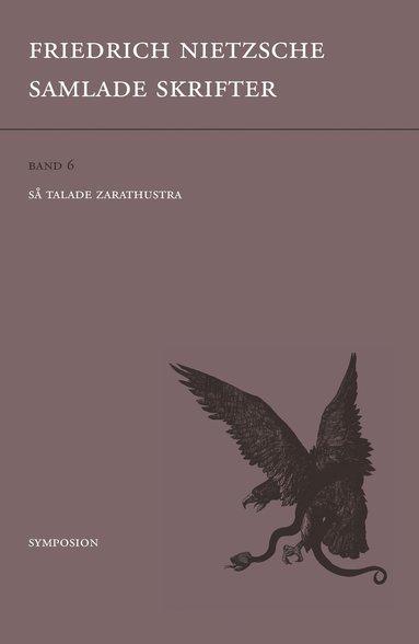 bokomslag Samlade skrifter. Bd 6, Så talade Zarathustra