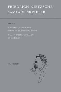 bokomslag Samlade skrifter Band 7 : Bortom gott och ont / Till moralens genealogi