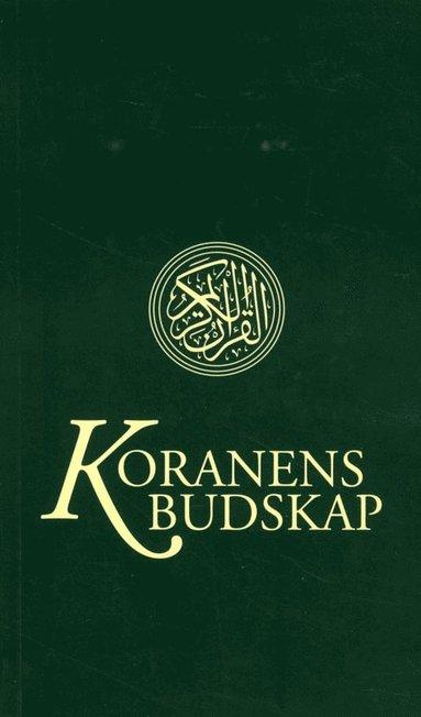 bokomslag Koranens budskap : med kommentarer och noter