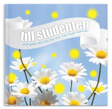 bokomslag Till studenten - Goda råd till dig som tagit studenten