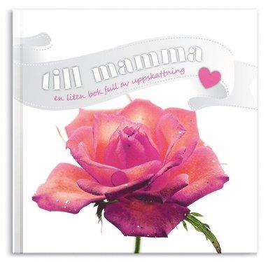 bokomslag Till mamma : en bok full av uppskattning