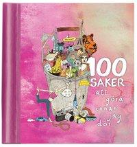 bokomslag 100 saker att göra innan jag dör