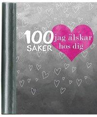 bokomslag 100 saker jag älskar hos dig