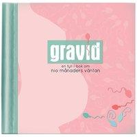 bokomslag Gravid : en fyll-i-bok om nio månaders väntan