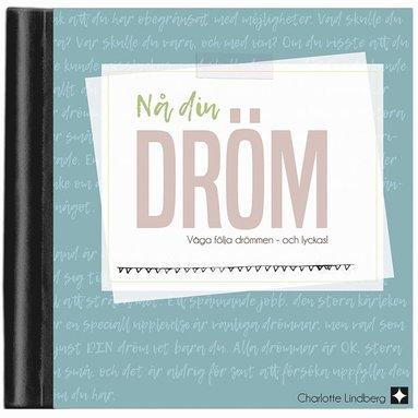 bokomslag Nå din dröm : få modet att följa drömmen, och verktygen för att lyckas!