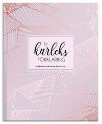 bokomslag En kärleksförklaring : en fyll-i-bok om allt som jag älskar hos dig